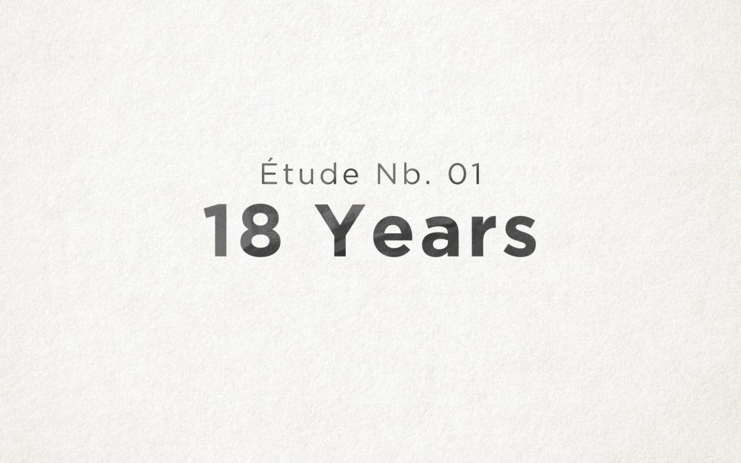 Étude Nb. 01: 18 Years